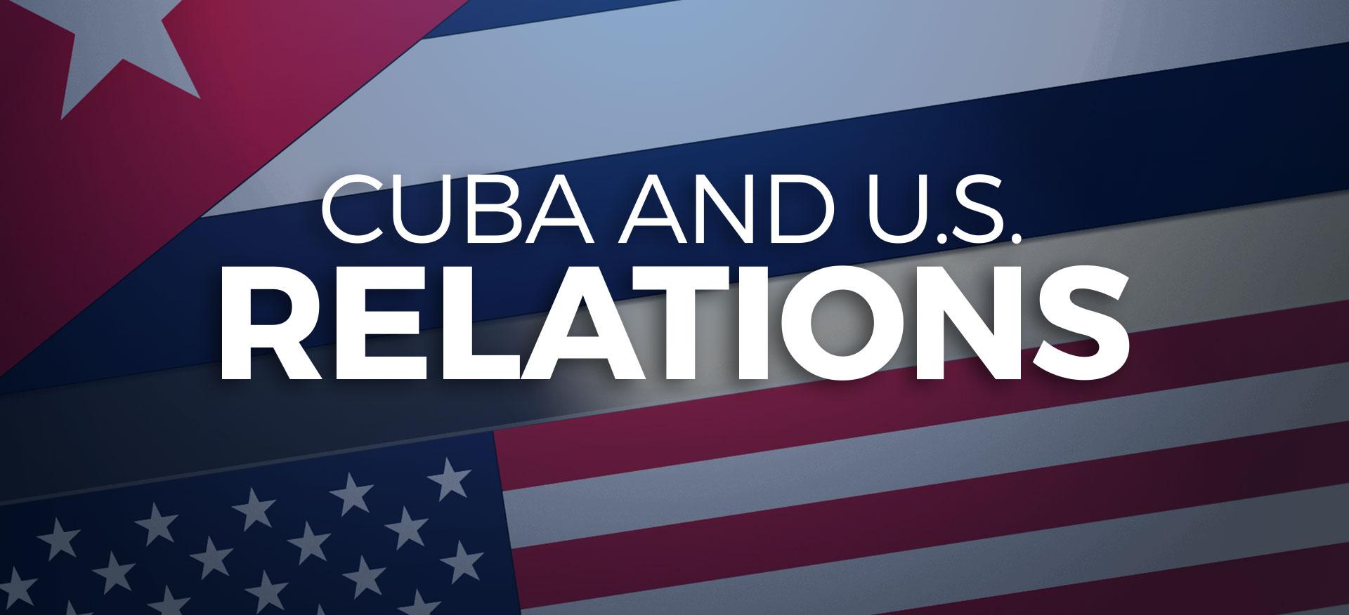 Cuba And US Relations Cuba US Relations