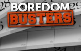 Saturday Boredom Busters, May 27